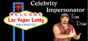 Larry the Cable Guy impersonator